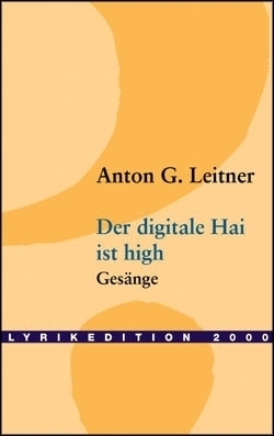 Anton G. Leitner: Der digitale Hai ist high
