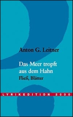 anton g leitner das meer tropft aus dem hahn anton g leitner verlag das gedicht. Black Bedroom Furniture Sets. Home Design Ideas